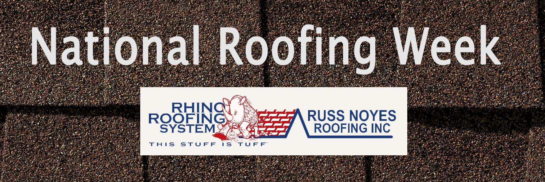 Blog   Celebrating Your Roof and Roofers   Russ Noyes